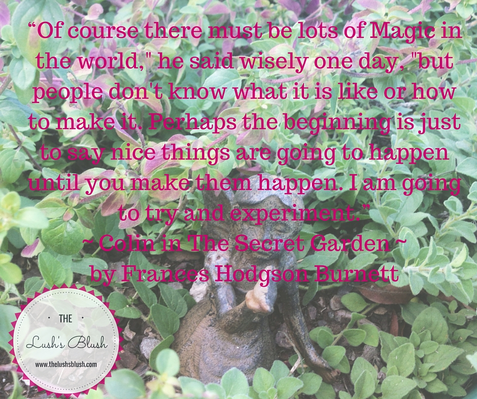 The Secret Garden quote | The Lush's Blush blog