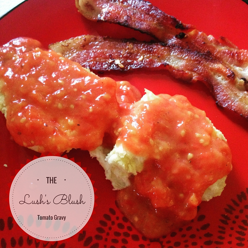 Tomato Gravy | The Lush's Blush blog