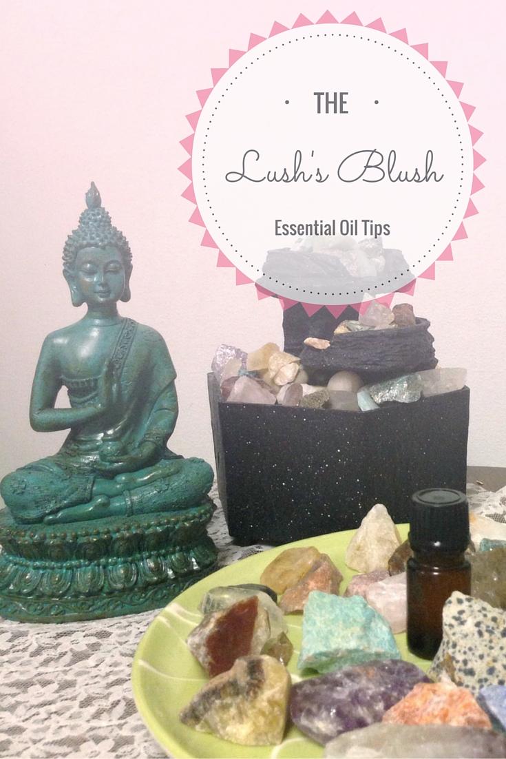 Essential oil tips | The Lushs Blush blog